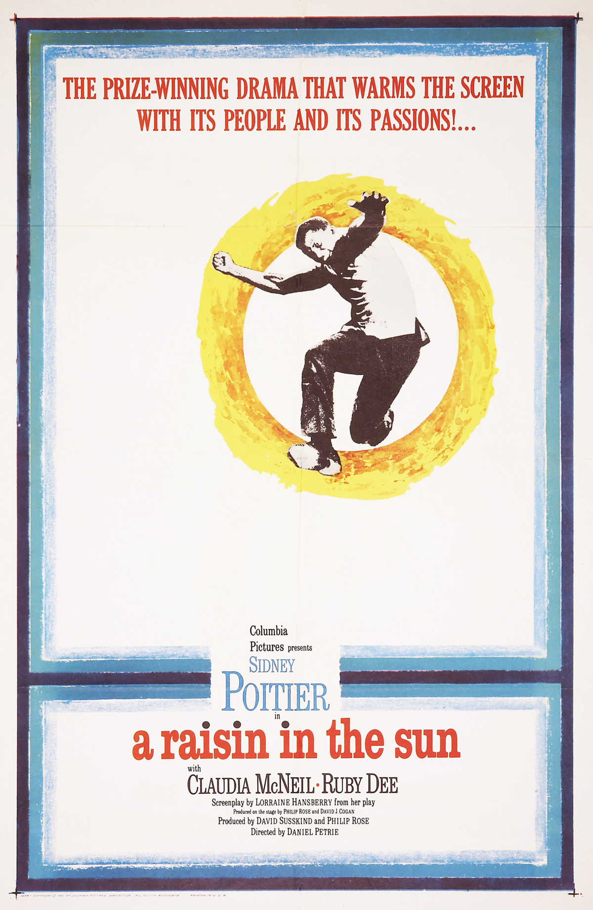 a raisin in the sun lorraine hansberry literary trust in 1961 columbia pictures released a film version of a raisin in the sun featuring the original broadway cast of sidney poitier ruby dee claudia mcneil
